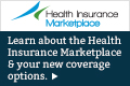 Learn More about Health Insurance Market Place & your new coverage options